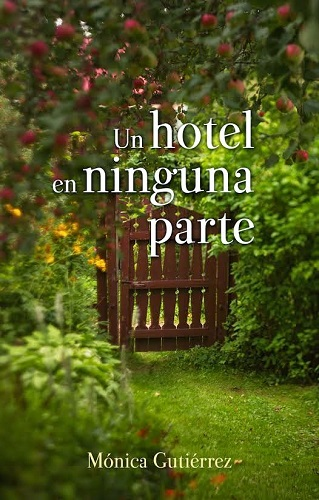 Un hotel en ninguna parte Mónica Gutiérrez